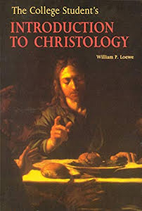 THE COLLEGE STUDENT'S INTRUDUCTION TO CHRISTOLOGY