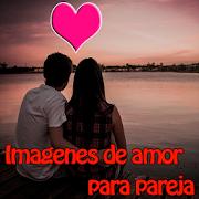 Imagenes de amor para pareja para compartir y amar