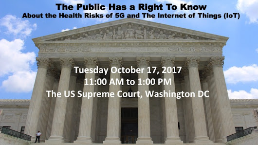 Supreme Court Rally: October 17, 2017 The Public Has A Right To Know About the Health Risks of 5G and the Internet of Things