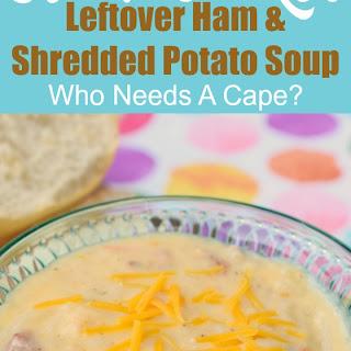 Slow Cooker Leftover Ham & Shredded Potato Soup.