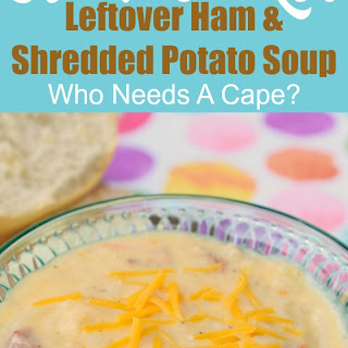 Slow Cooker Leftover Ham & Shredded Potato Soup.