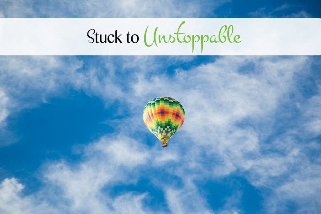 Stuck to Unstoppable