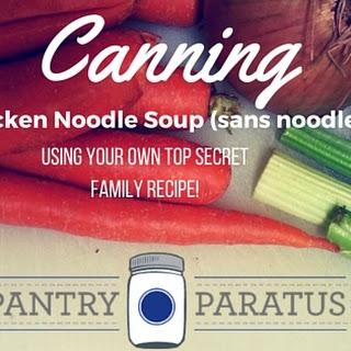 Canning Chicken Noodle Soup (sans Noodles)