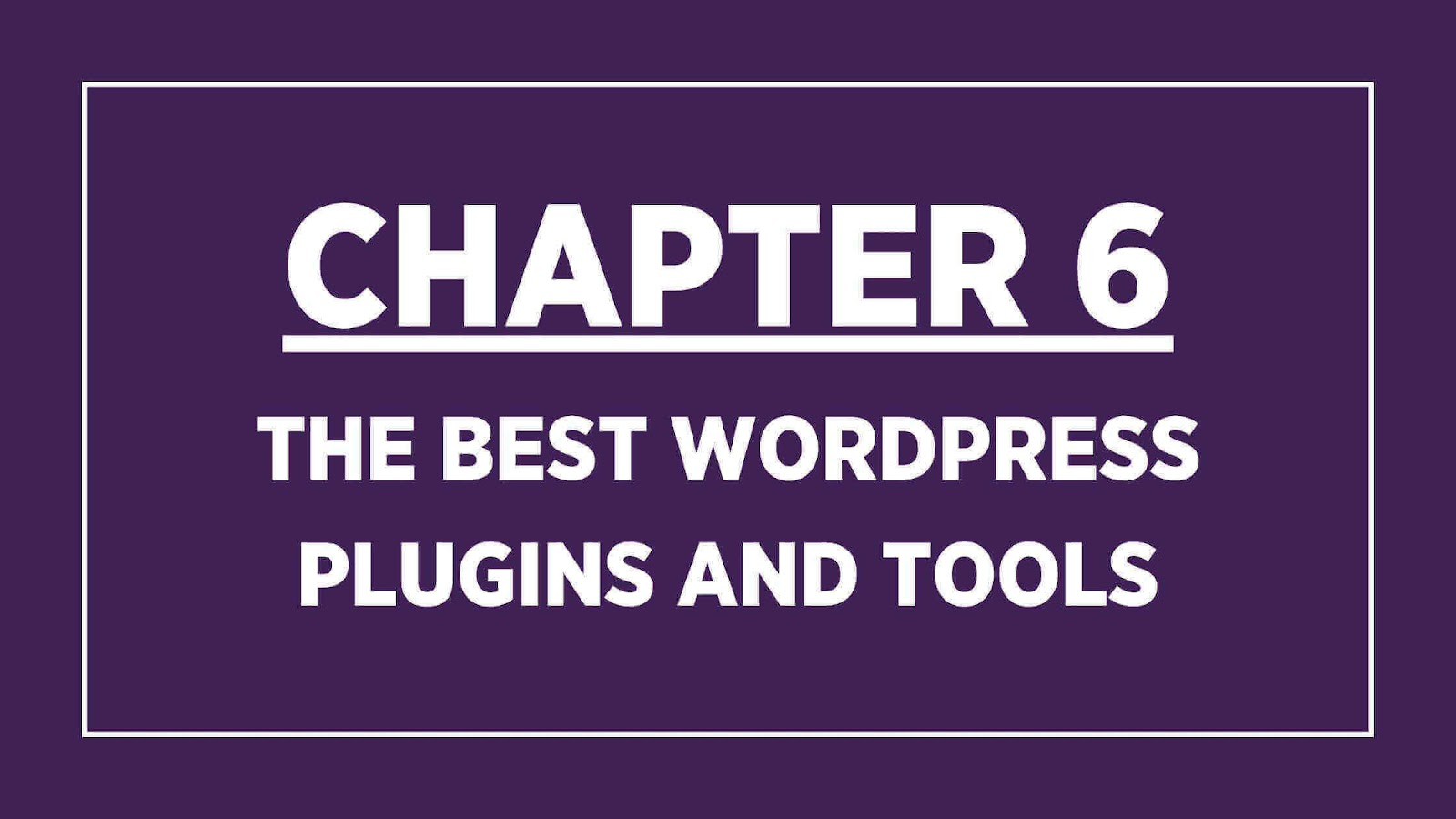 Chapter 6 the best wordpress plugins and tools