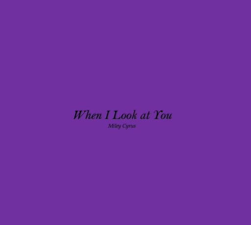 When I Look At You Lyrics