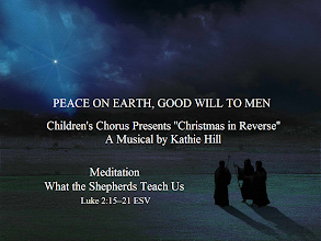 Photo: PEACE ON EARTH, GOOD WILL TO MEN Children's Chorus Presents ''Christmas in Reverse'' A Musical by Kathie Hill Meditation: What the Shepherds Teach Us. Luke 2:15-21 ESV https://sites.google.com/site/biblicalinspiration1/home/biblical-inspiration-1-series-the-who-is-he-in-yonder-stall-gabriel-answers-he-is-the-son-of-the-most-high-the-moody-church/biblical-inspiration-1-series-who-is-he-in-yonder-stall-the-heavenly-host-s-response-a-savior-who-is-christ-the-lord-the-moody-church/biblical-inspiration-1-series-who-is-he-in-yonder-stall-simeon-s-response-a-light-to-the-gentiles-the-moody-church/biblical-inspiration-1-children-s-chorus-presents-christmas-in-reverse-meditation-what-the-shepherds-teach-us-the-moody-church