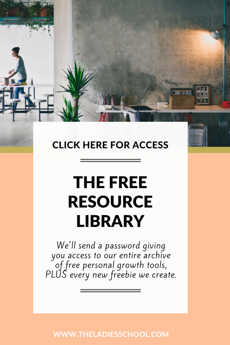 Get Access to the Free Resource Library by the Ladies School