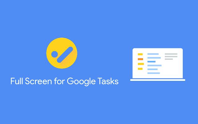 Full Screen for Google Tasks