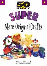 Photo: 50 Super Nifty More Origami Crafts,Olexiewicz, Charlene Contemporary Books Inc 2000 paperback 80 pp 7 x 9.75 ins ISBN 0737304812
