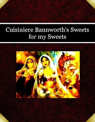 Cuisiniere Bannworth's Sweets for my Sweets
