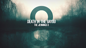 Death in the Bayou: The Jennings 8 thumbnail