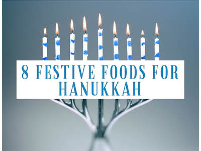 8 Festive Foods for Hanukkah
