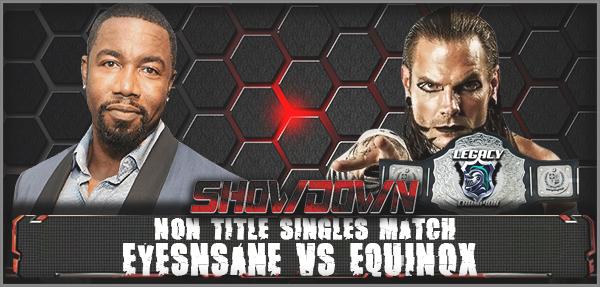 VSNon Title MatchEyesnsane vs Equinox