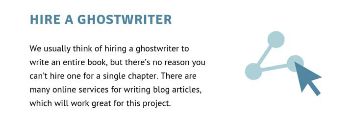 Hire a ghostwriter.