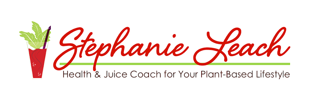 StephanieLeach.com Health and Juice Coach for Your Plant-Based Lifestyle