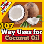 107 Way Uses And Health Benefit for Coconut Oil 1.0
