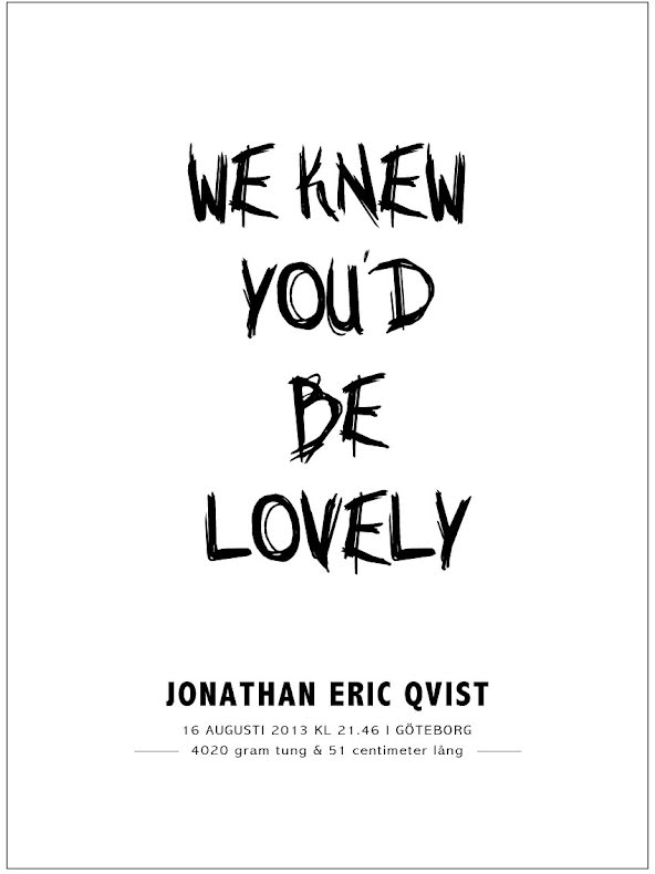 WE KNEW YOU'D BE LOVELY