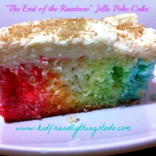The End of the Rainbow Jello Poke Cake – Kid Friendly Things To Do .com