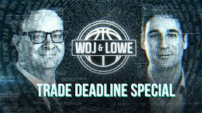Woj & Lowe: Trade Deadline Special thumbnail
