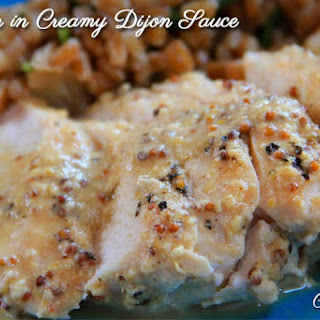 Chicken in Creamy Dijon Sauce.