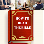 HOW TO READ THE BIBLE - FOR BETTER UNDERSTANDING