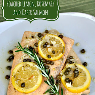 Poached Salmon with Lemon, Rosemary & Capers