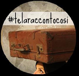 #telaraccontocosi viaggi ispirazioni ME creativeinside