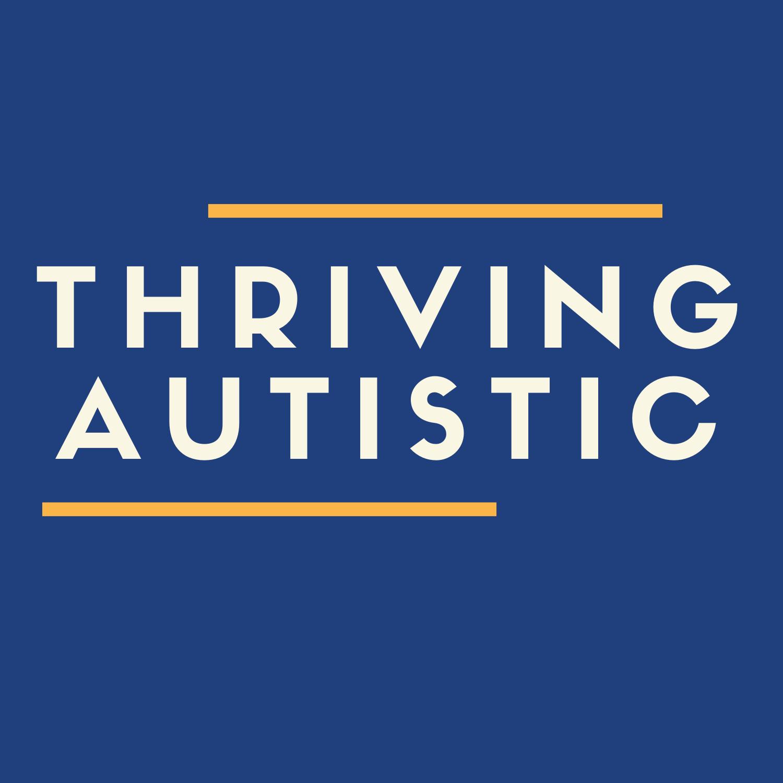 Thriving Autistic