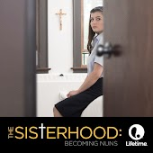 The Sisterhood: Becoming Nuns