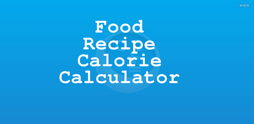 Food Recipe Calorie Counter Apps On Google Play