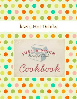 lazy's Hot Drinks