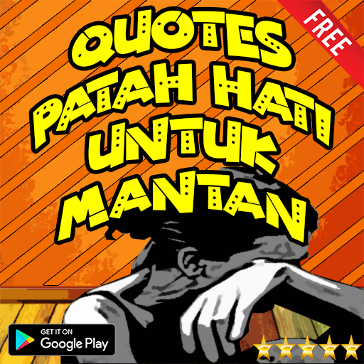 Download Quotes Patah Hati Agar Move On Dari Mantan App Apk