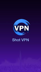 Shot VPN – Free VPN Proxy App Download For Android 1