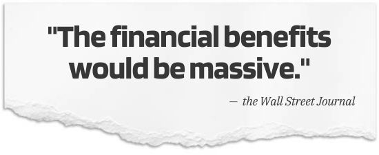 The financial benefits would be massive. - The Wall Street Journal