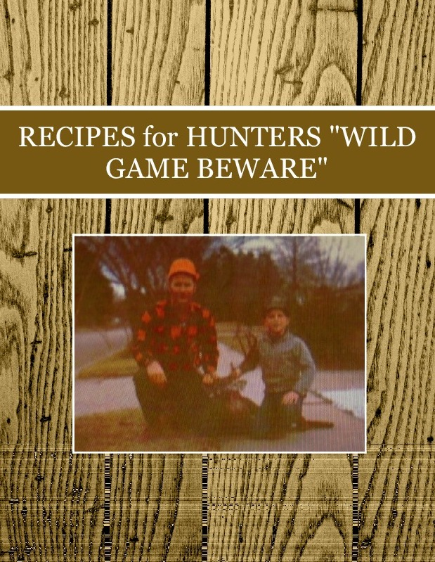 "RECIPES for HUNTERS  ""WILD GAME BEWARE"""