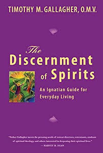 THE DISCERNMENT OF SPIRITS AN IGNATION GUIDE FOR EVERYDAY LIVING