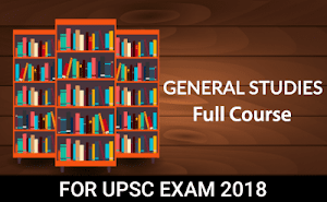 General Studies Full Course For UPSC Pre Cum Mains 2019