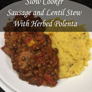 Slow Cooker Sausage And Lentil Stew With Herbed Polenta
