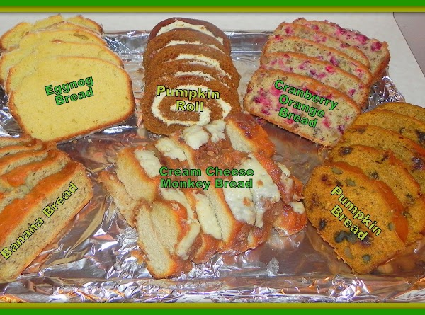 7 dozen holiday bread loaves.  You will need 7 women. Each bringing 7 loaves of...