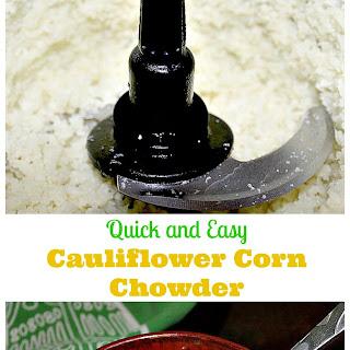 Quick and Easy Cauliflower Corn Chowder