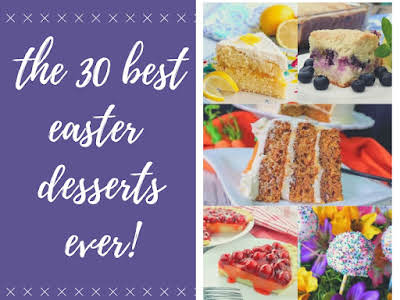 The 30 Best Easter Desserts Ever