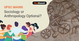 UPSC Mains Sociology or Anthropology Optional: Which is Better?