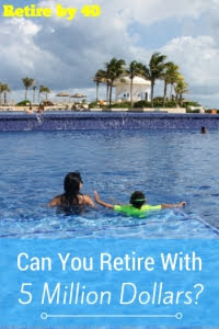Can you retire with 5 million dollars?