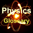 Physics Glossary - Basic Concepts of Physics