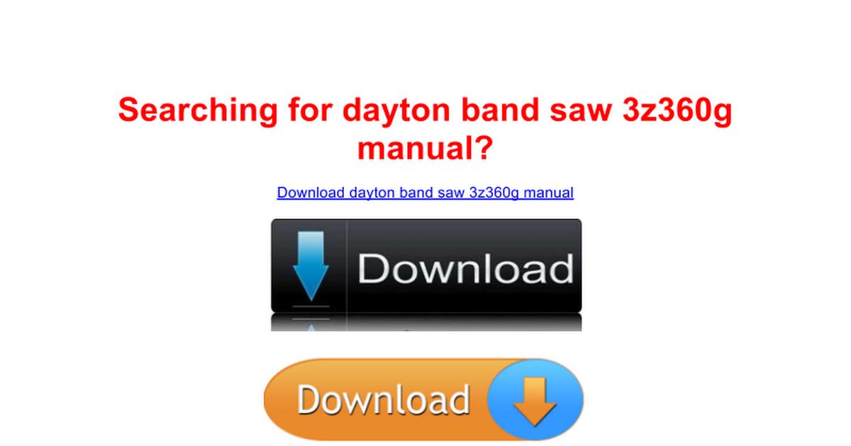 Dayton Band Saw 3z360g Manual - Free