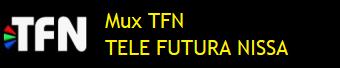 MUX TFN - TELE FUTURA NISSA