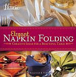 Photo: Elegant Napkin Folding Joanne O'Sullivan Hearst Books 2010 paperback 112 pp ISBN 9781588168214