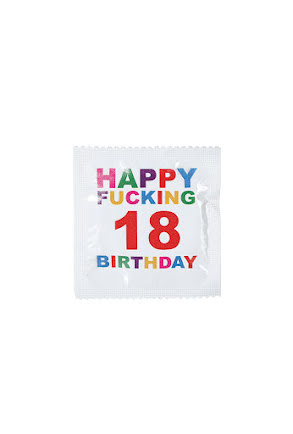 Kondom, Happy Fucking 18 Birthday