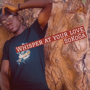 Whisper at your love Upload Your Music Free