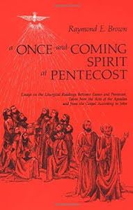 A ONCE AND COMING SPIRIT AT PENTECOST